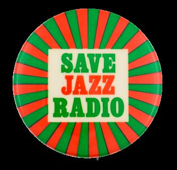 Save Jazz Radio Cause Button Museum