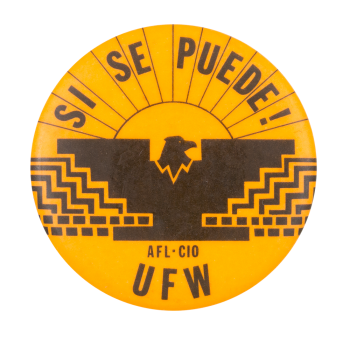 Si Se Puede UFW Cause Button Museum