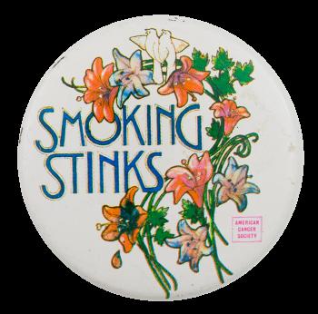 Smoking Stinks Cause Button Museum