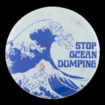 Stop Ocean Dumping Cause Button Museum