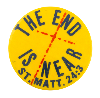 The End is Near Cause Button Museum