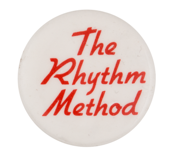 The Rhythm Method Cause Button Museum