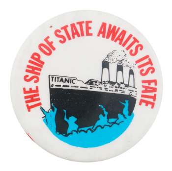 The Ship of the State Cause Button Museum