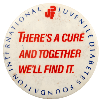 There's a cure and together we'll find it Cause Busy Beaver Button Museum