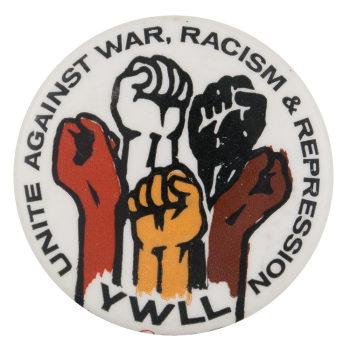 Unite Against War, Racism & Repression Cause Button Museum
