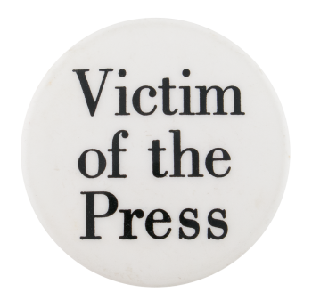 Victim Of The Press Social Lubricators Button Museum