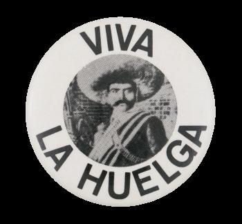 Viva La Huelga Cause Button Museum