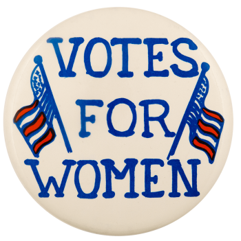 Votes For Women Cause Busy Beaver Button Museum