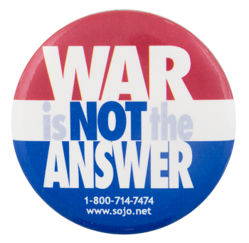 War is Not the Answer Cause Button Museum