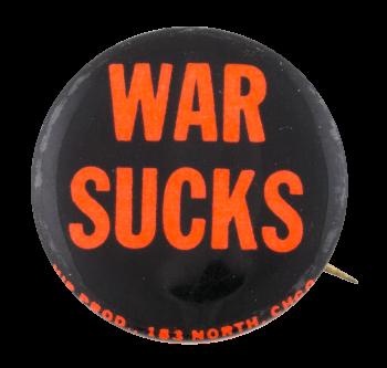 War Sucks Cause Button Museum