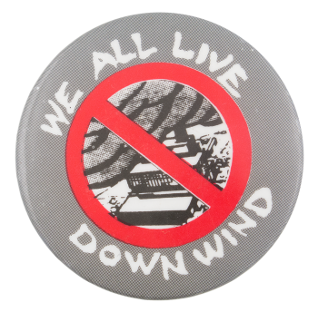 We All Live Down Wind Cause Button Museum
