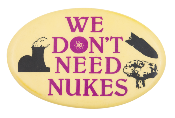 We Don't Need Nukes Cause Button Museum