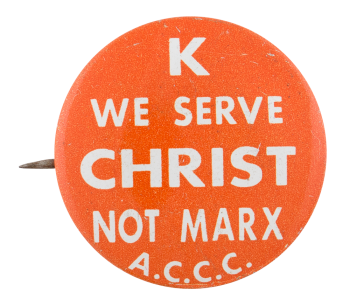 We Serve Christ not Marx Cause Button Museum