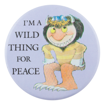 Wild Thing for Peace Cause Button Museum