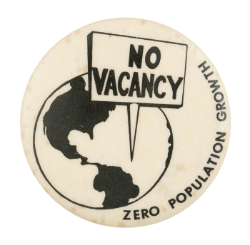 Zero Population Growth Cause Button Museum
