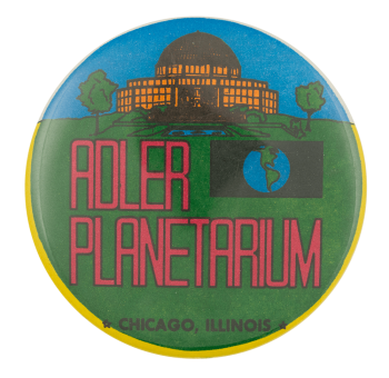 Adler Planetarium Chicago Button Museum