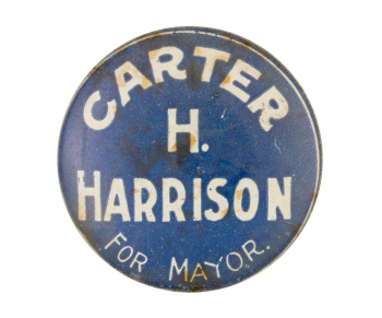 Carter H. Harrison For Mayor Chicago Button Museum