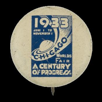 Chicago's Worlds Fair A Century of Progress Chicago Button Museum