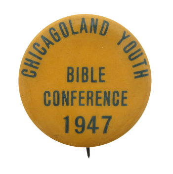 Chicagoland Youth Bible Conference Chicago Button Museum