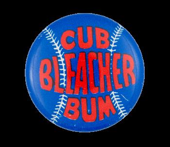 Cub Bleacher Bum Chicago Button Museum