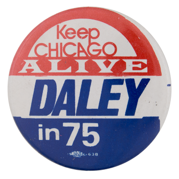 Daley in 1975 Chicago Button Museum