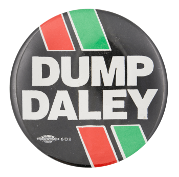 Dump Daley Chicago Button Museum