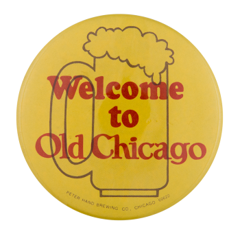 Welcome to Old Chicago Chicago Button Museum