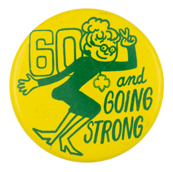 60 and Going Strong Girl Scouts Club Button Museum