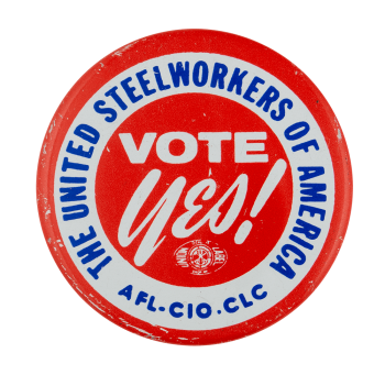 United Steelworkers Vote Yes Club Busy Beaver Button Museum
