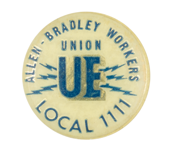 Allen Bradley Workers Union Club Button Museum