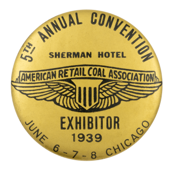 American Retail Coal Association Exhibitor Club Button Museum