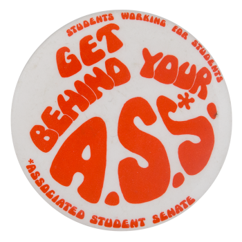 Get Behind Your Associated Student Senate Club Button Museum