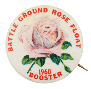 Battle Ground Rose Float Booster 1960 Club Button Museum