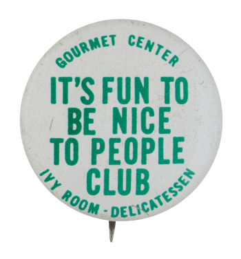 Be Nice To People Club Club Button Museum