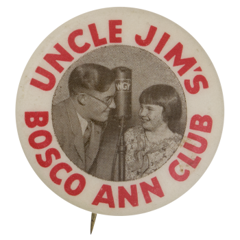 Uncle Jim's Bosco Ann Club Club Button Museum