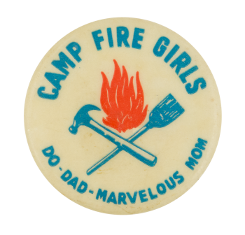 Camp Fire Girls Do Dad Marvelous Mom Club Button Museum