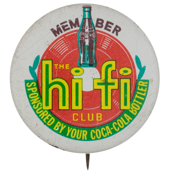Coca-Cola Hi Fi Club Club Button Museum