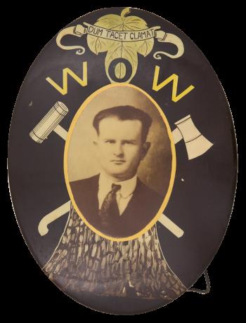 Dum Tacet Clamat Woodmen of the World  Club Button Museum