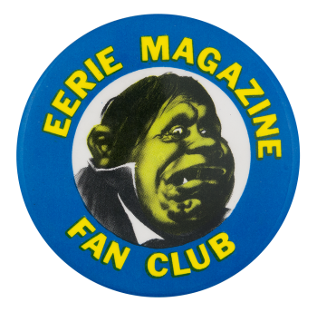 Eerie Magazine Fan Club Club Button Museum