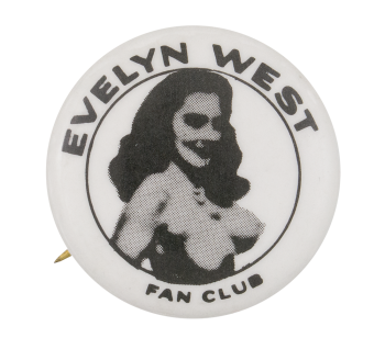 Evelyn West Fan Club Club Button Museum