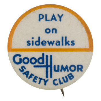 Good Humor Safety Club Sidewalks Club Button Museum