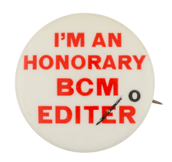Honorary BCM Editor Club Button Museum