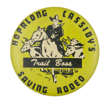 Hopalong Cassidy's Trail Boss Club Button Museum
