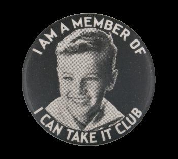 I Can Take It Club Boy Club Button Museum
