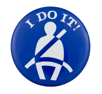 I Do It Seatbelt Club Button Museum