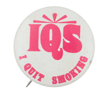 I Quit Smoking Club Button Museum