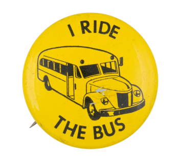 Ride The Bus Social Lubricators Button Museum