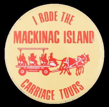 I Rode the Mackinac Island Carriage Tours Club Button Museum