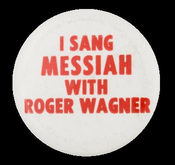 I Sang Messiah Club Button Museum