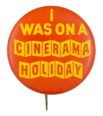 I Was on a Cinerama Holiday Club Button Museum